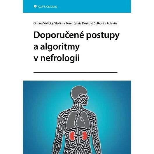 Doporučené postupy a algoritmy v nefrologii - Vladimír Tesař