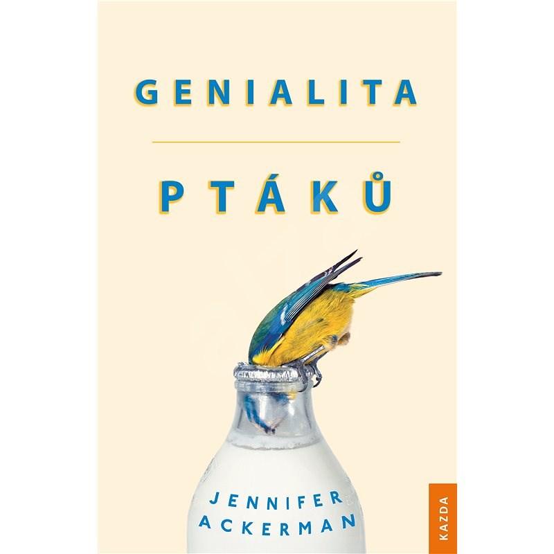 Genialita ptáků - Jennifer Ackerman