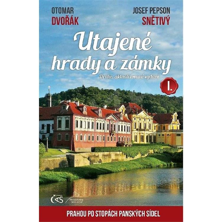 Utajené hrady a zámky I. (druhé, aktualizované vydání) - Otomar Dvořák