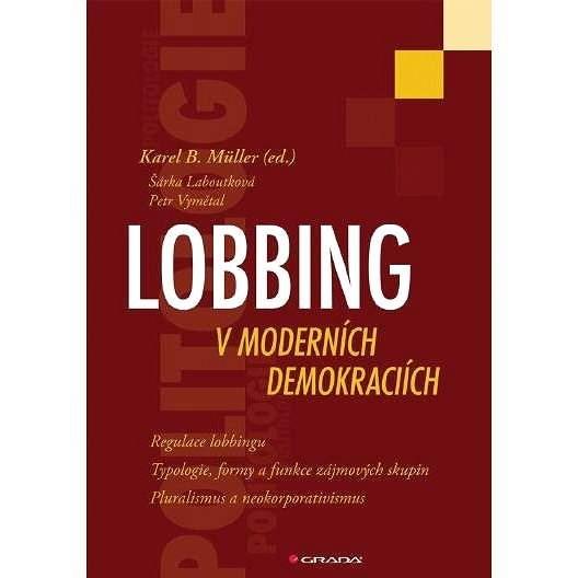 Lobbing v moderních demokraciích - Karel B. Müller