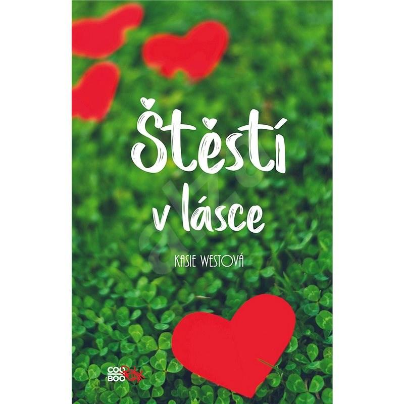 Štěstí v lásce - Kasie Westová