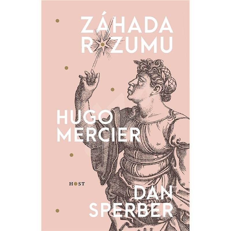 Záhada rozumu - Hugo Mercier