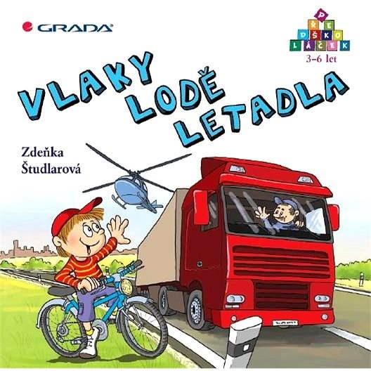 Vlaky - lodě - letadla - Zdeňka Študlarová