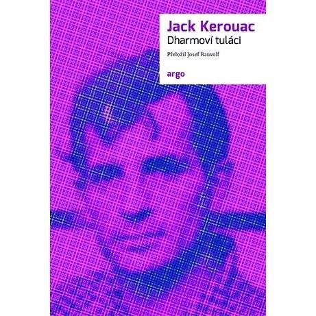 Dharmoví tuláci - Jack Kerouac