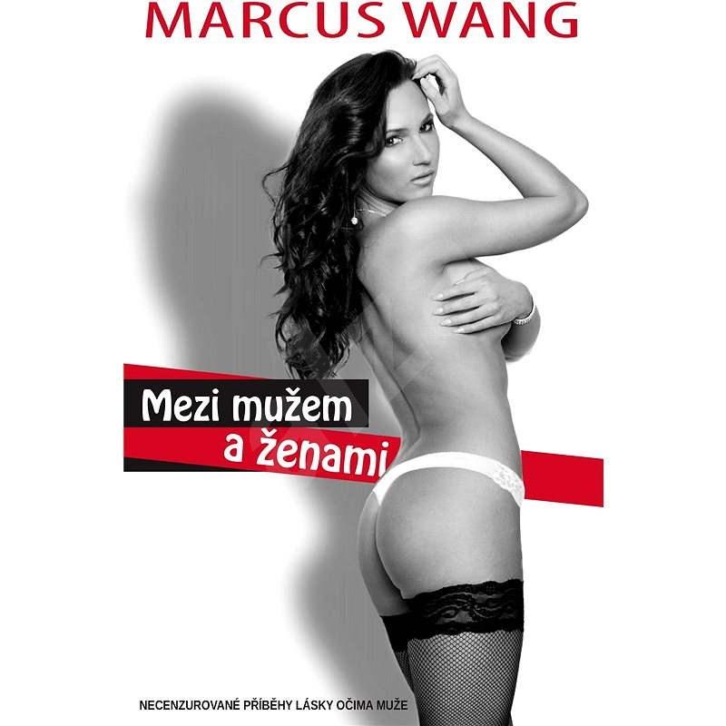 Mezi mužem a ženami - Marcus Wang