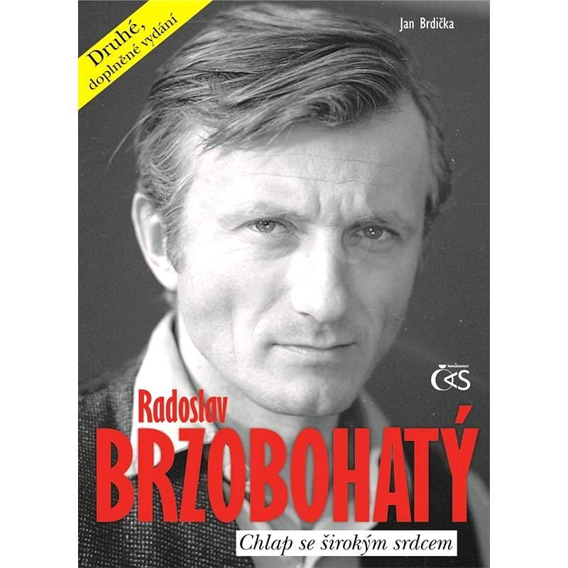 Radoslav Brzobohatý – chlap se širokým srdcem - Jan Brdička
