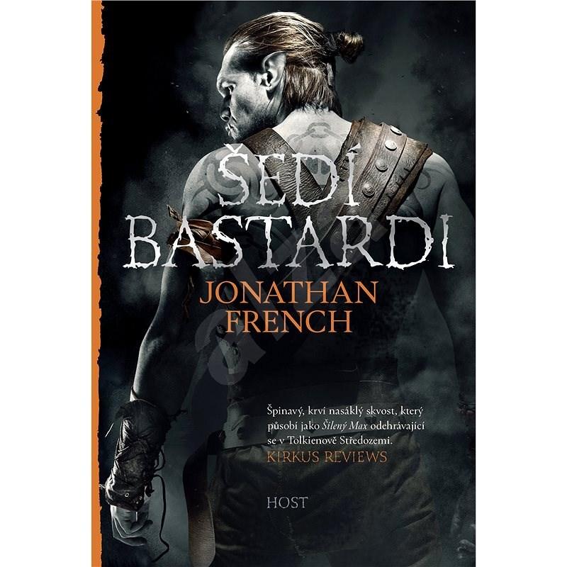 Šedí bastardi - Jonathan French