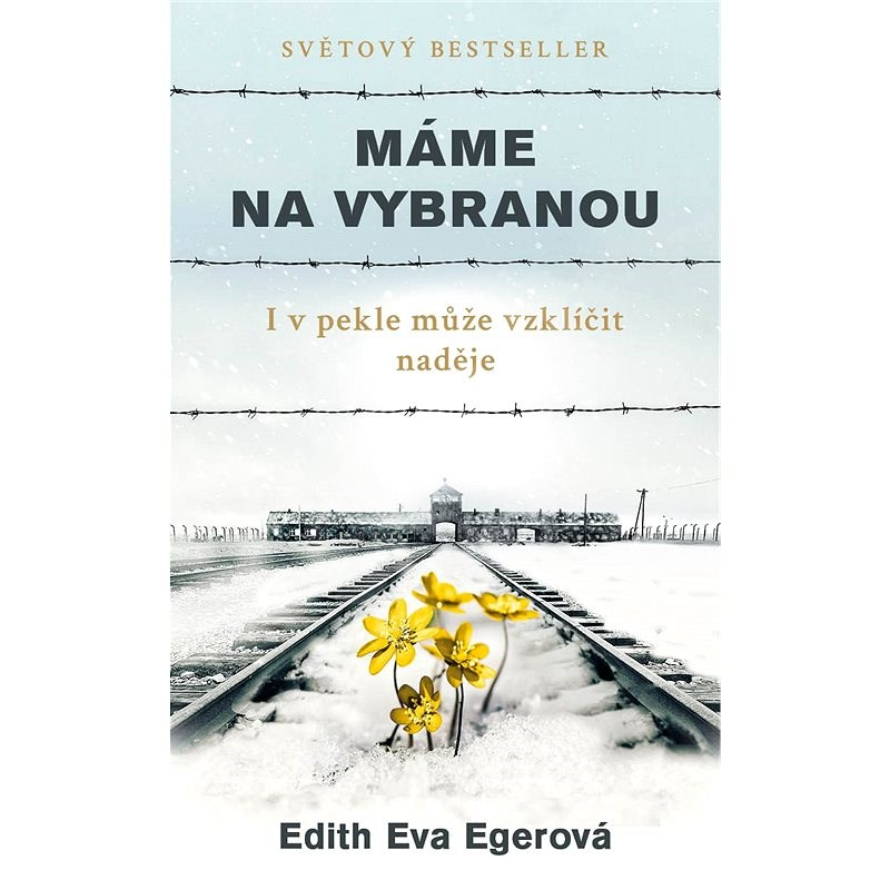 Máme na vybranou - Edith Eva Eger