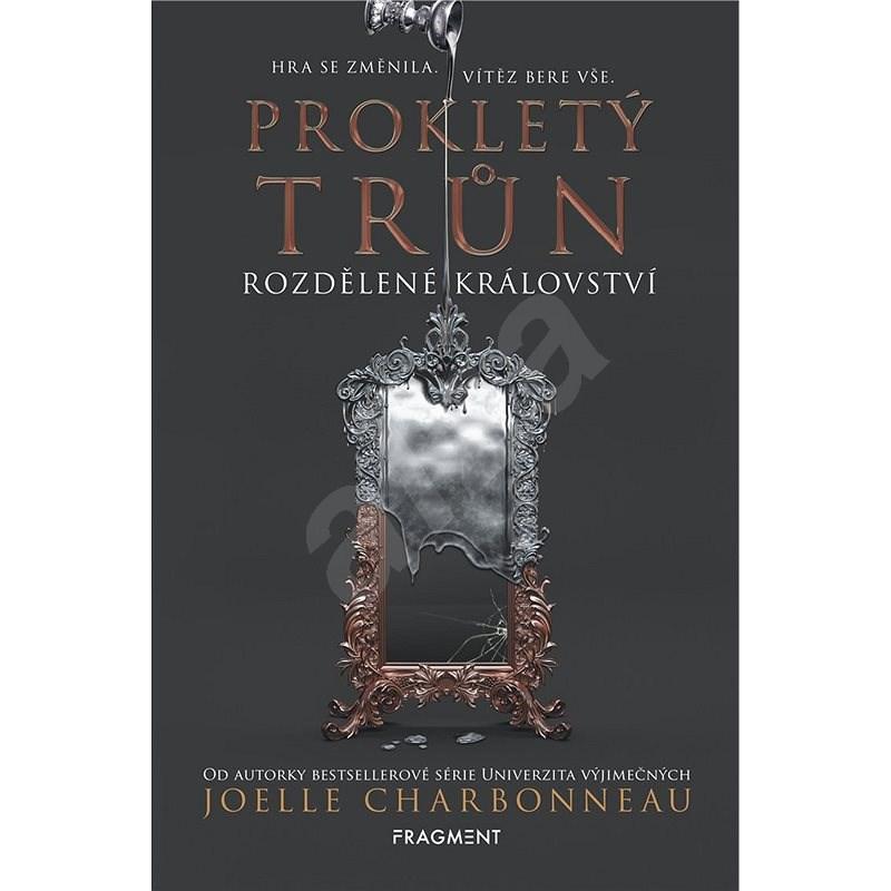 Prokletý trůn – Rozdělené království - Joelle Charbonneau