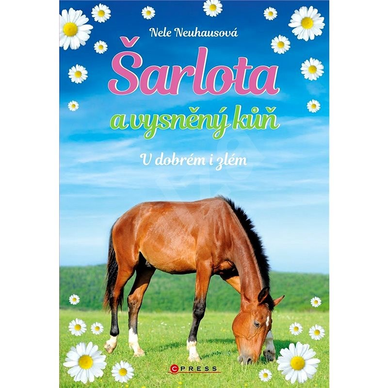 Šarlota a vysněný kůň 6: V dobrém i zlém - Nele Neuhausová