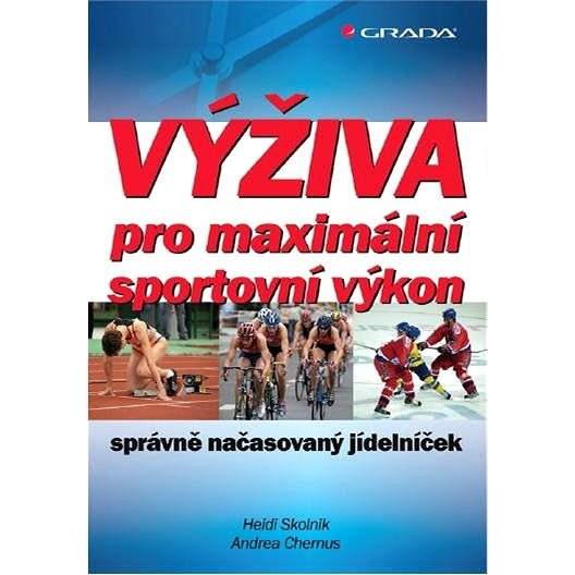 Výživa pro maximální sportovní výkon - Heidi Skolnik