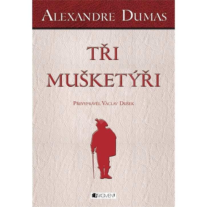 Alexandre Dumas – Tři mušketýři - Václav Dušek