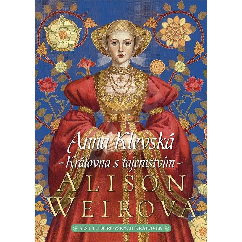 Anna Klevská - Alison Weirová