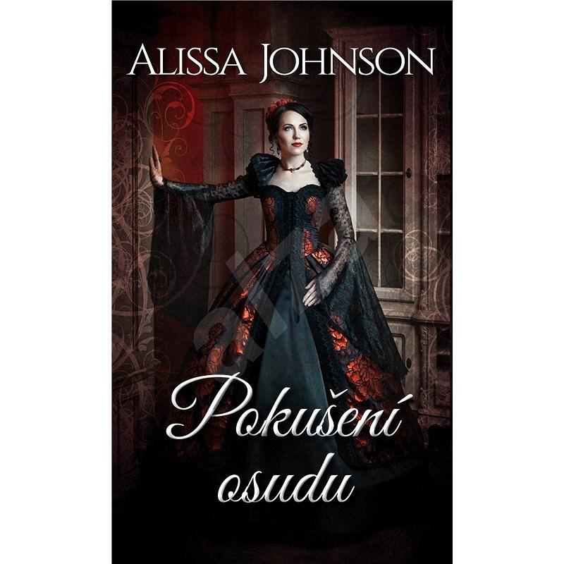 Pokušení osudu - Alissia Johnson