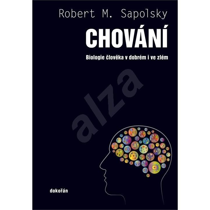 Chování - Robert M. Sapolsky