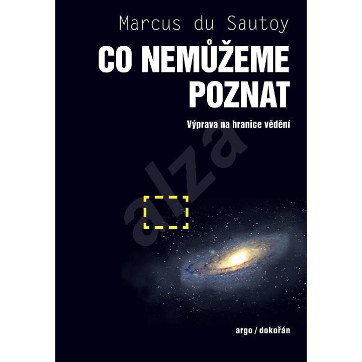 Co nemůžeme poznat - Marcus du Sautoy