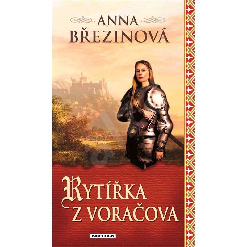 Rytířka z Voráčova - Anna Březinová