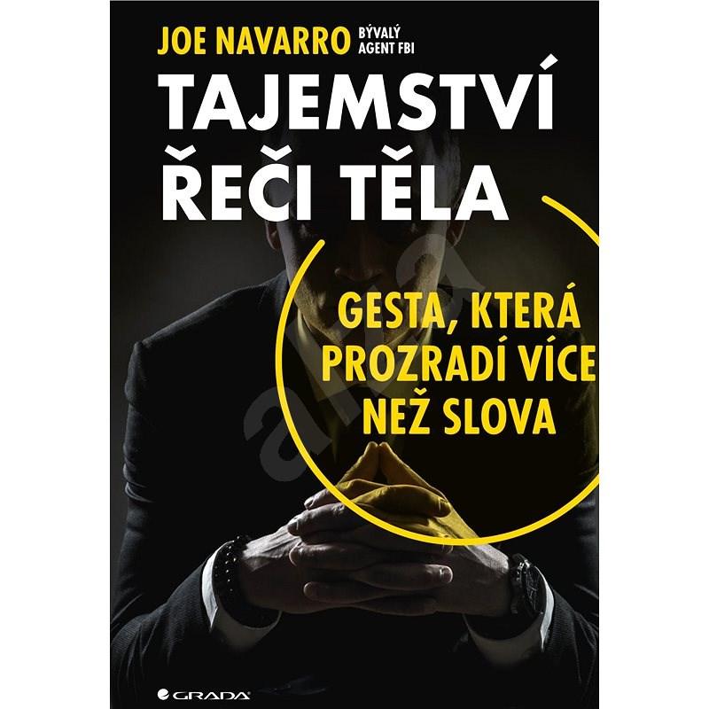 Tajemství řeči těla - Joe Navarro