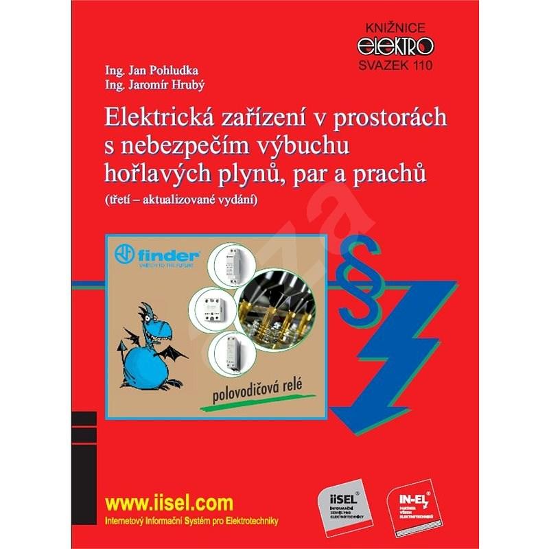 Elektrická zařízení v prostorách s nebezpečím výbuchu hořlavých plynů, par a prachů - Ing. Jan Pohludka