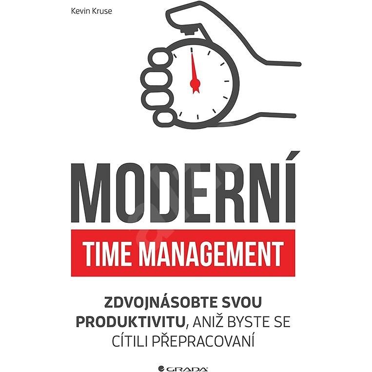Moderní time management - Kevin Kruse
