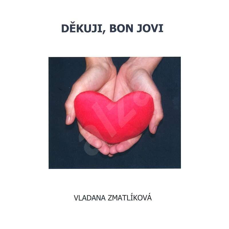 Děkuji, Bon Jovi - Vladana Zmatlíková