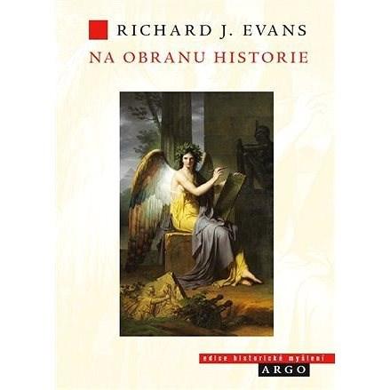 Na obranu historie - Richard J. Evans