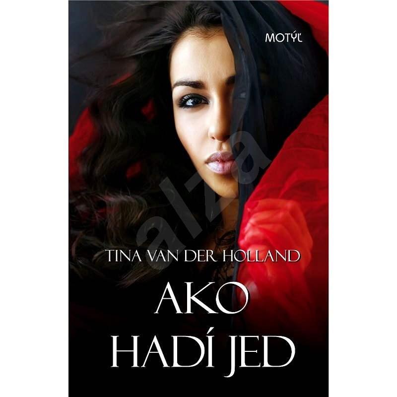 Ako hadí jed - Tina Van der Holland