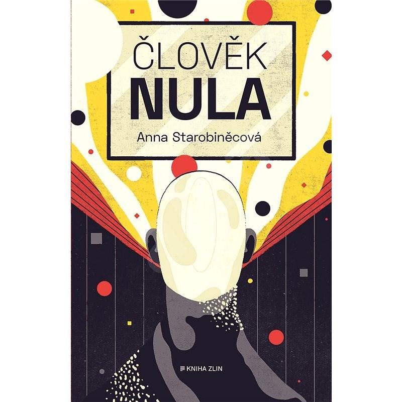 Člověk nula - Anna Starobiněcová