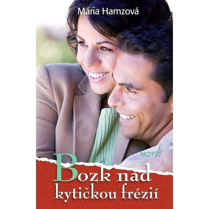 Bozk nad kytičkou frézií - Mária Hamzová