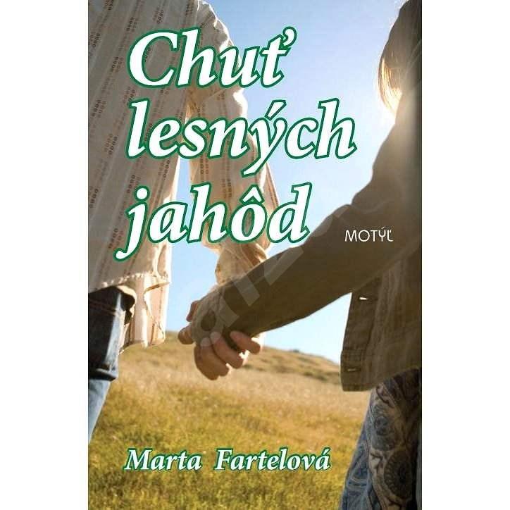 Chuť lesných jahôd - Marta Fartelová