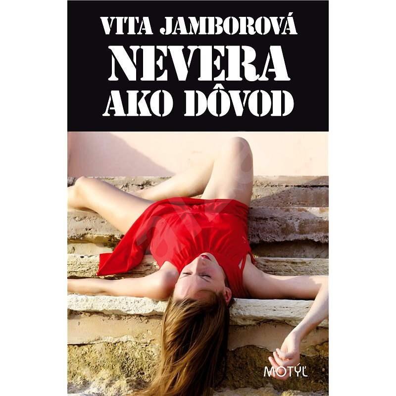 Nevera ako dôvod - Vita Jamborová