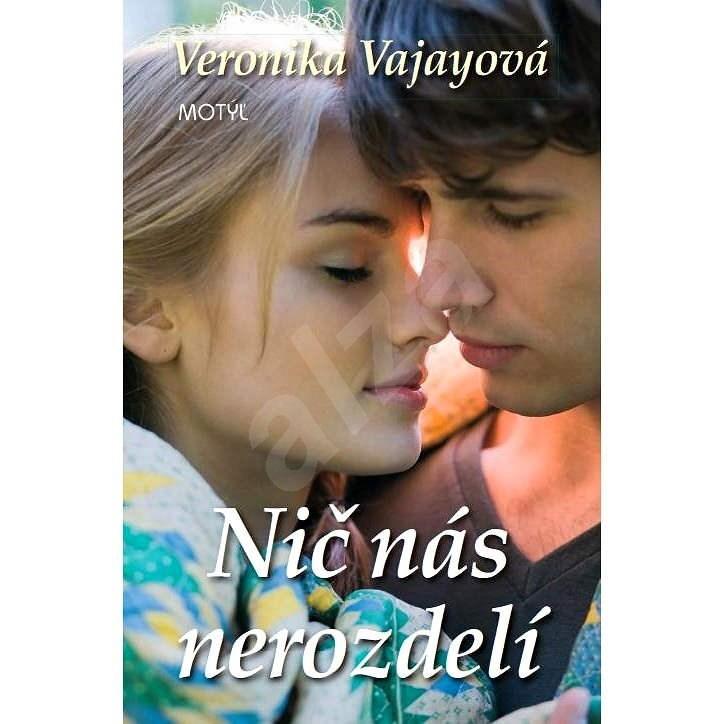 Nič nás nerozdelí - Veronika Vajayová