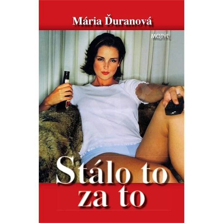 Stálo to  za to - Mária Duranová