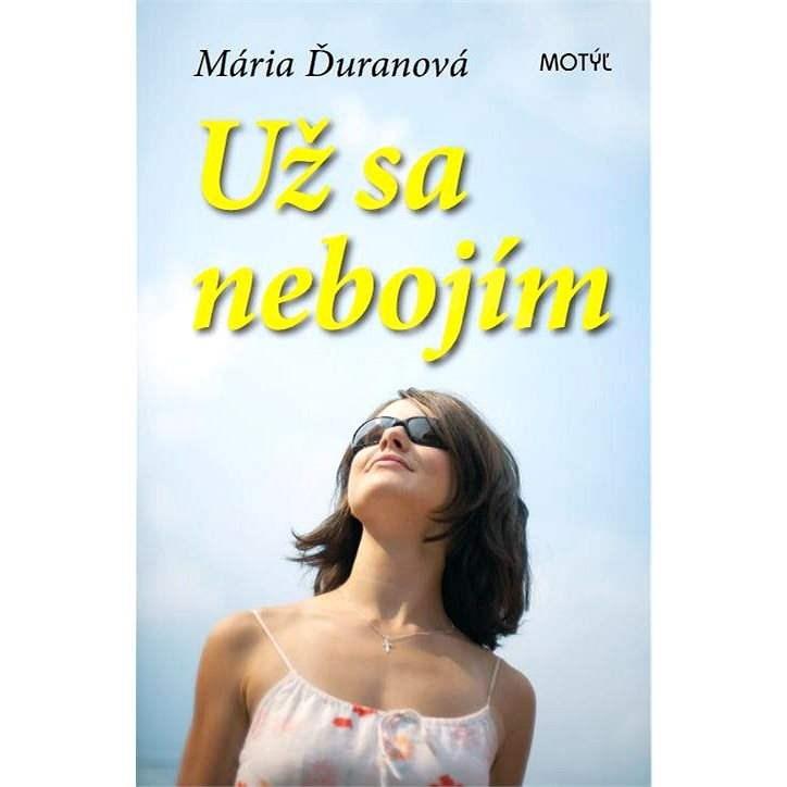 Už sa nebojím - Mária Duranová