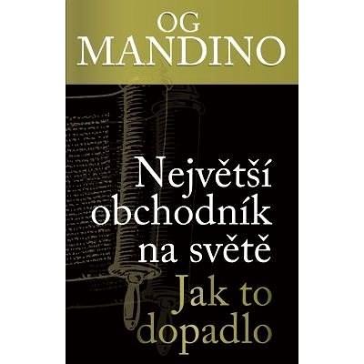 Největší obchodník na světě 2 - Og Mandino