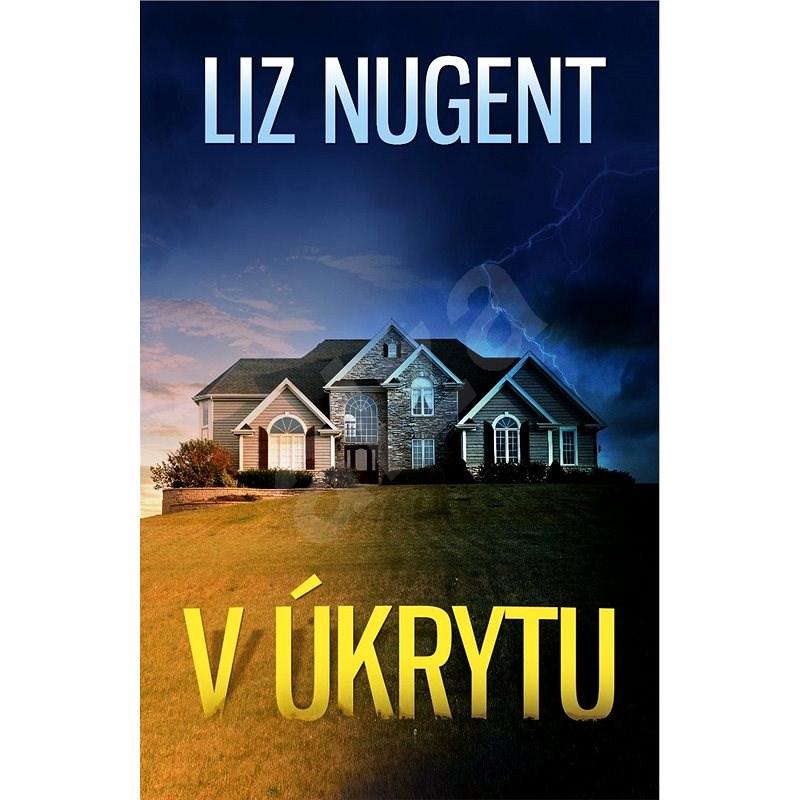 V úkrytu - Liz Nugent