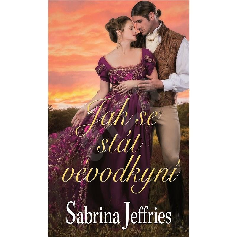 Jak se stát vévodkyní - Sabrina Jeffries