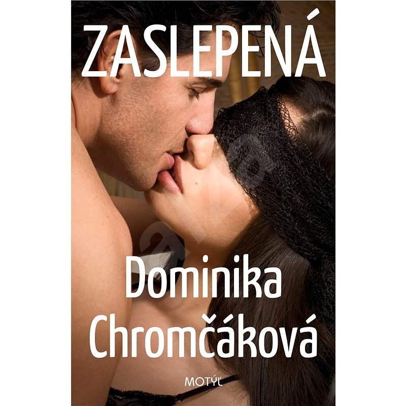 Zaslepená - Dominika Chromčáková