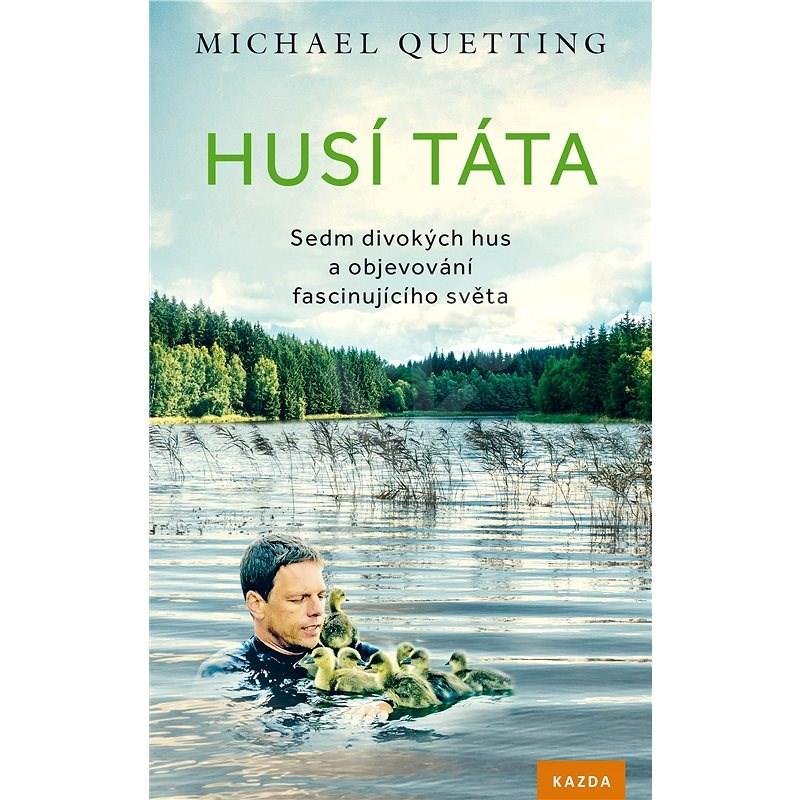 Husí táta - Michael Quetting