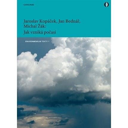 Jak vzniká počasí - Jan Bednář  Jaroslav Kopáček  Michal Žák