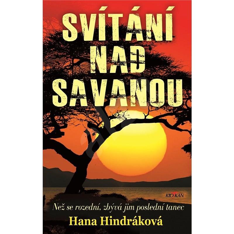 Svítání nad savanou - Hana Hindráková