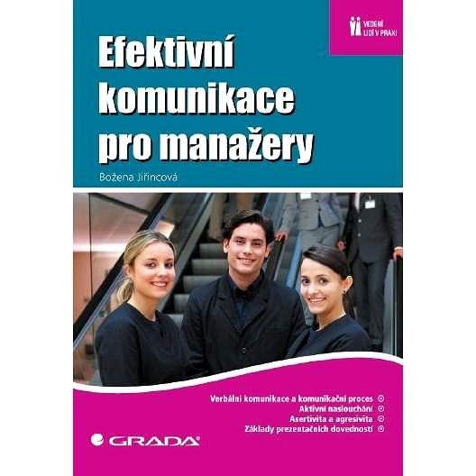 Efektivní komunikace pro manažery - Božena Jiřincová
