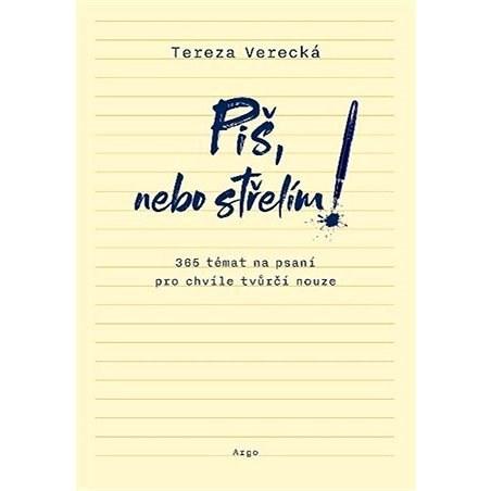 Piš, nebo střelím - Tereza Verecká