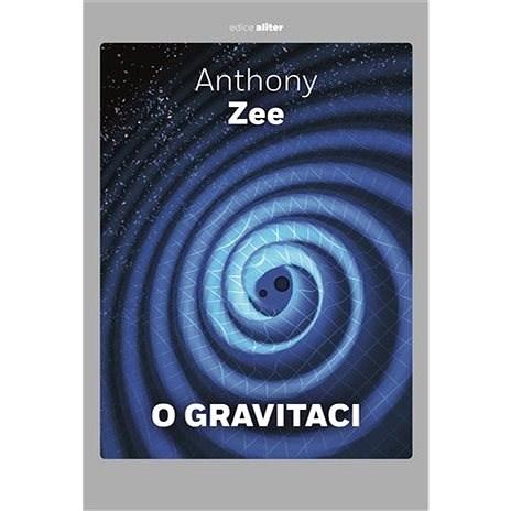 O gravitaci - Anthony Zee