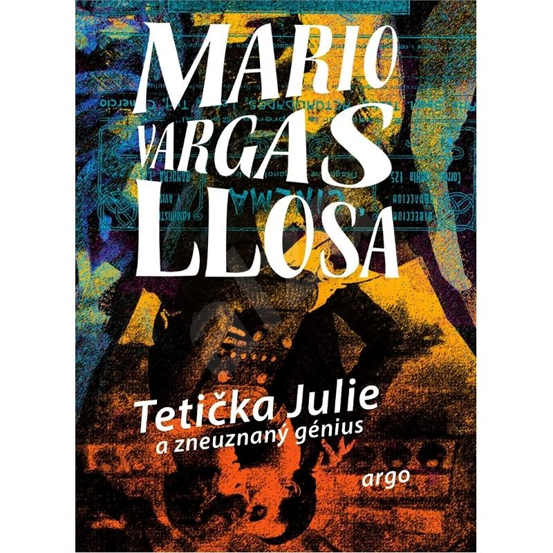 Tetička Julie a zneuznaný génius - Mario Vargas Llosa