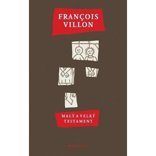 Malý a Velký Testament - François Villon