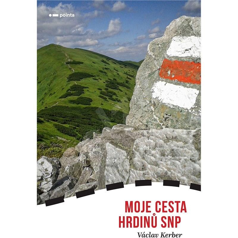 Moje Cesta hrdinů SNP - Václav Kerber