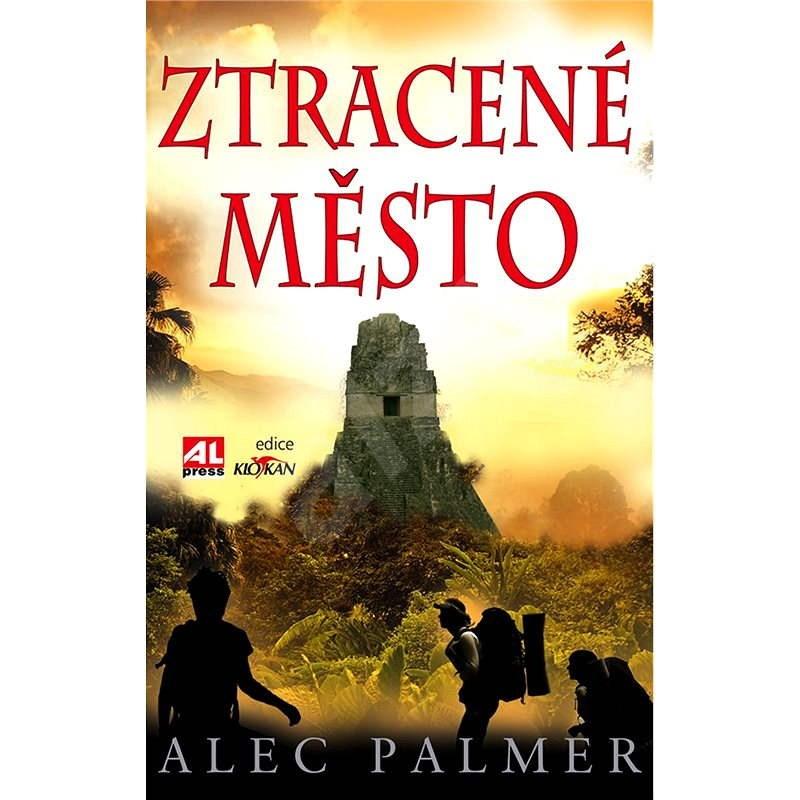 Ztracené město - Alec Palmer