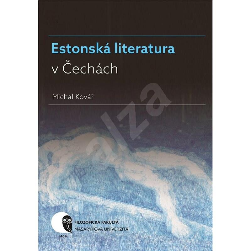 Estonská literatura v Čechách - Michal Kovář
