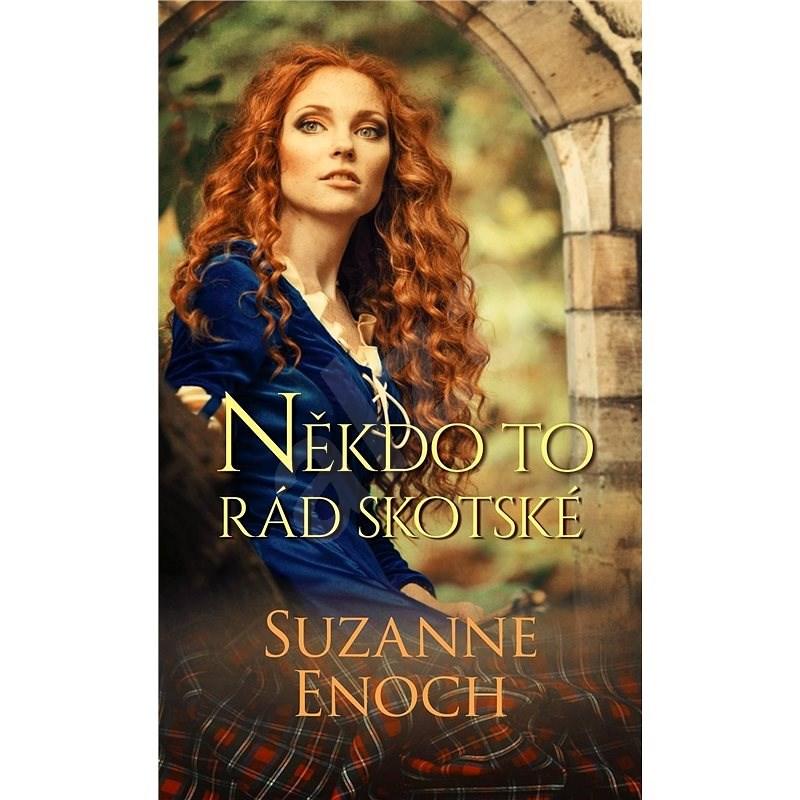 Někdo to rád skotské - Suzanne Enoch